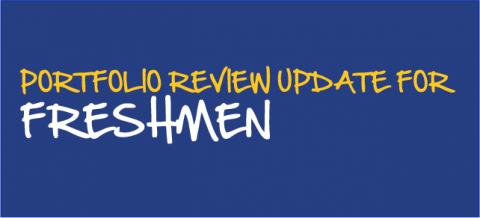 UPDATE: Freshmen Portfolio Reviews