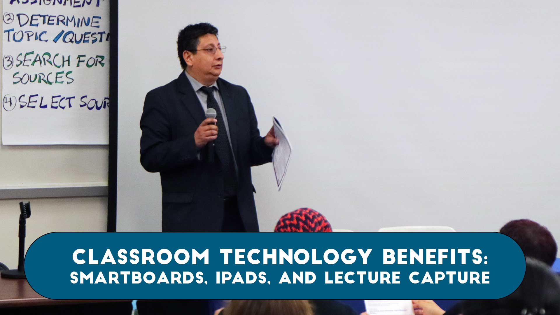 Classroom Technology Benefits: Smartboards, Ipads, and lecture capture