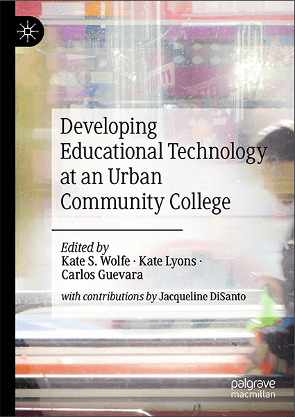 Just published: Developing Educational Technology at an Urban Community College