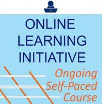 The Online Learning Initiative Course  Ongoing and Self-Paced