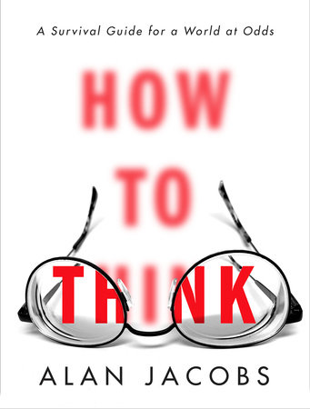 An image of How to Think by Alan Jacobs