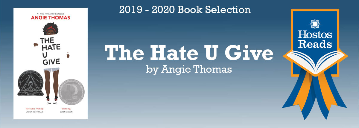 An image of the 2019-2020 Hostos Reads Book Selection, The Hate U Give by Angie Thomas.